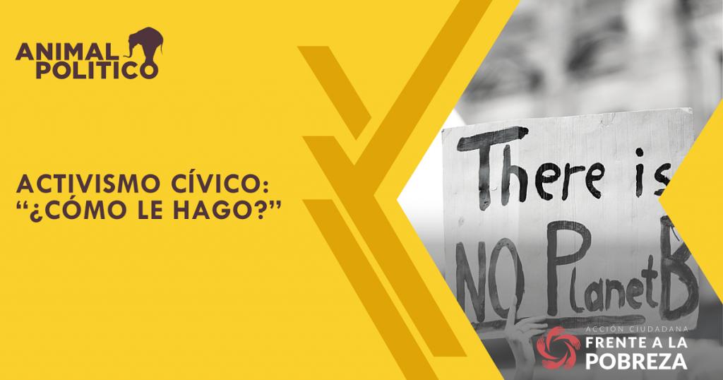 """Activismo cívico: """"¿cómo le hago?"""""""