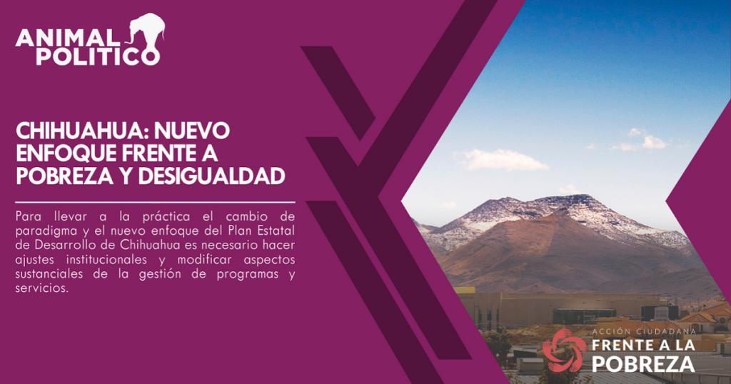 Chihuahua: nuevo enfoque frente a pobreza y desigualdad