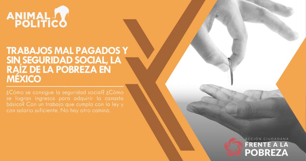 Trabajos mal pagados y sin seguridad social, la raíz de la pobreza en México