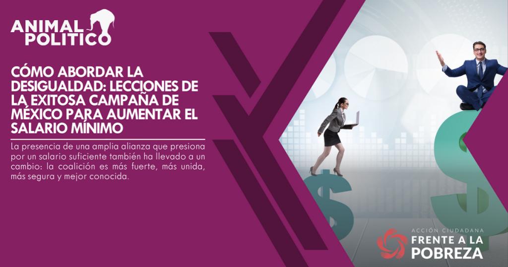 Cómo abordar la desigualdad: lecciones de la exitosa campaña de México para aumentar el salario mínimo