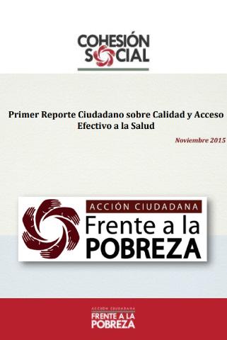 Primer reporte ciudadano sobre calidad y acceso efectivo