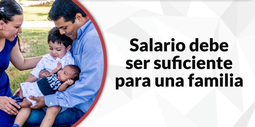 Salario debe ser suficiente para una familia…