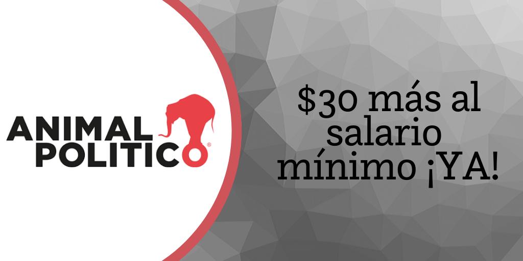 Blog de Animal Político: $30 más al salario mínimo ¡YA!