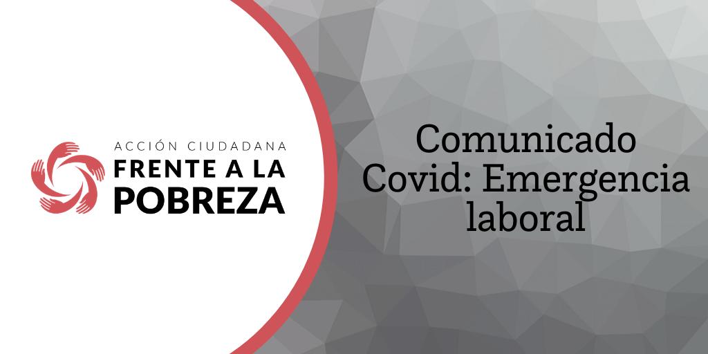 Comunicado de prensa 002 | Covid: Emergencia laboral