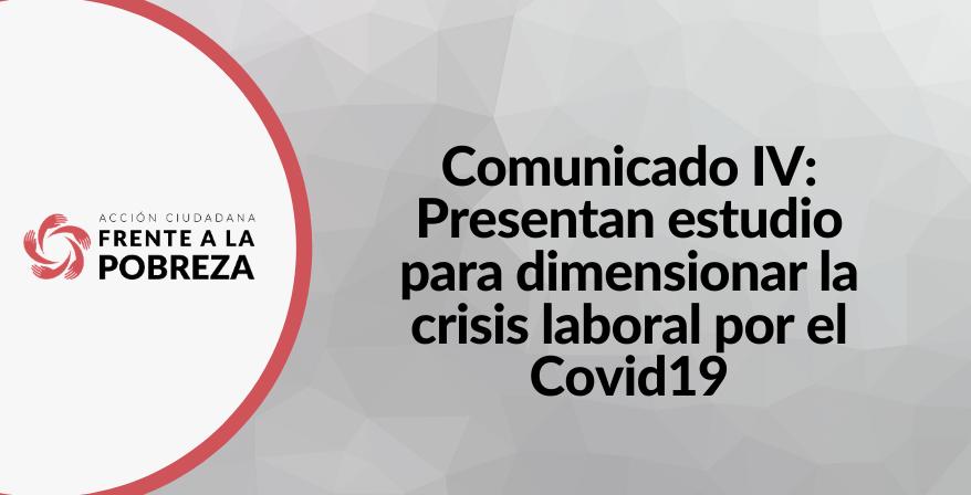 Comunicado  4/ 2020 | Presentan estudio para dimensionar la crisis laboral por el Covid19